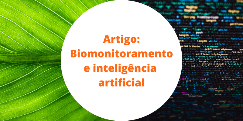 Artigo: Biomonitoramento e inteligência artificial em benefício da pesquisa brasileira