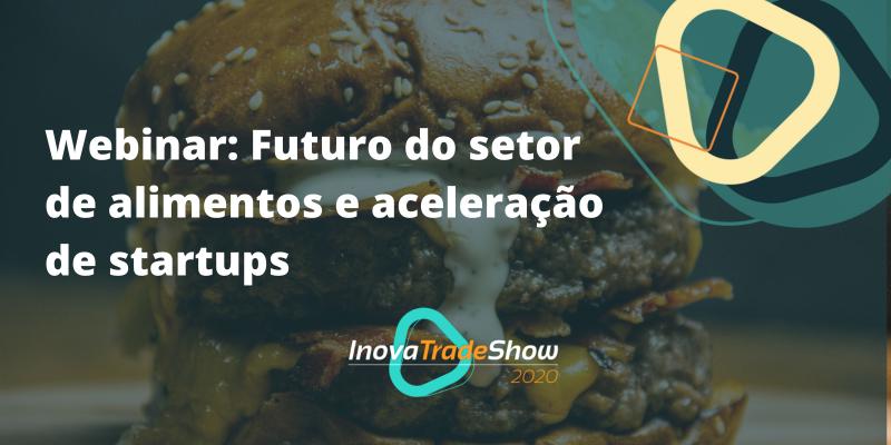 Webinar: Futuro do setor de alimentos e aceleração de startups