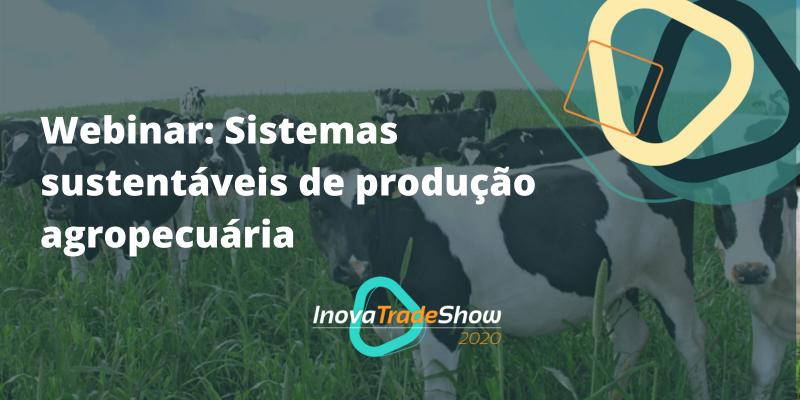 Webinar: Sistemas sustentáveis de produção agropecuária