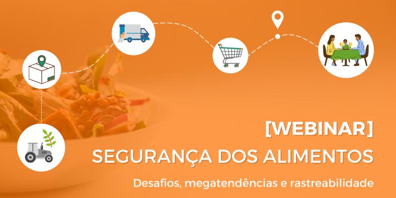 Webinar: Segurança dos Alimentos: desafios, megatendências e rastreabilidade