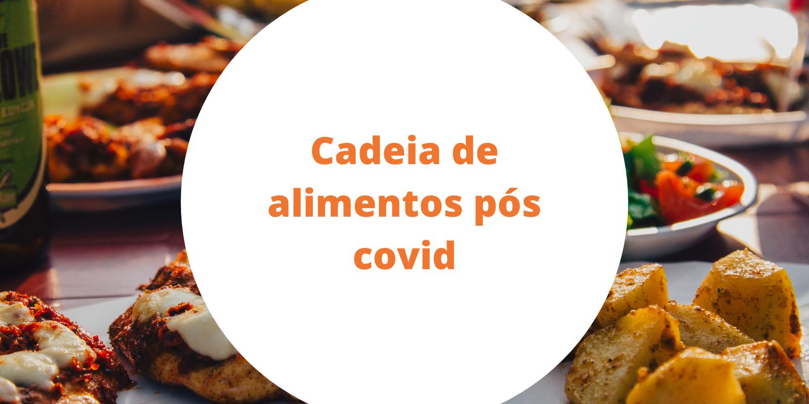 Imagem: Artigo: O que deve mudar na cadeia de alimentos pós Covid-19